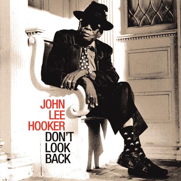 John Lee Hooker - Don't Look Back