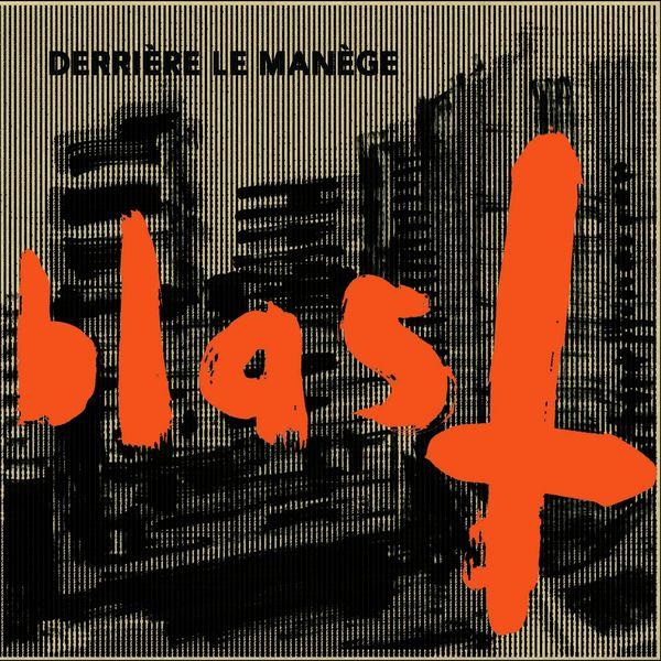 Blast - Derrière le manège (feat. Pierre Millet, Antoine Simoni, Pierre Troël, Jb Julien)
