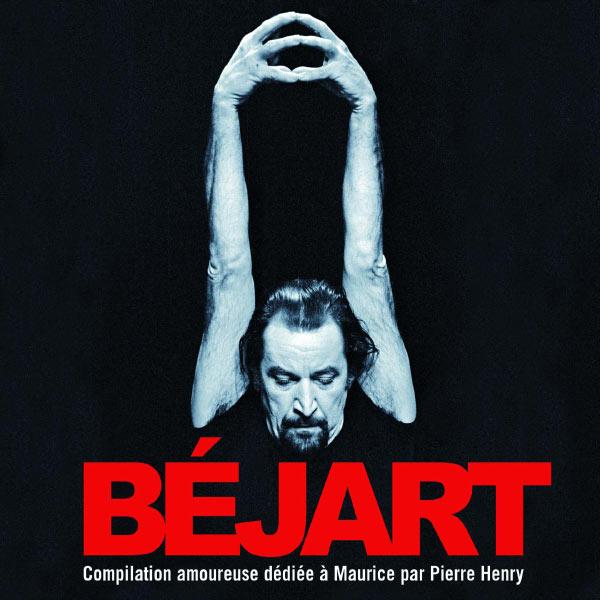 Pierre Henry - Pierre Henry : Compilation amoureuse dédiée à Maurice Béjart