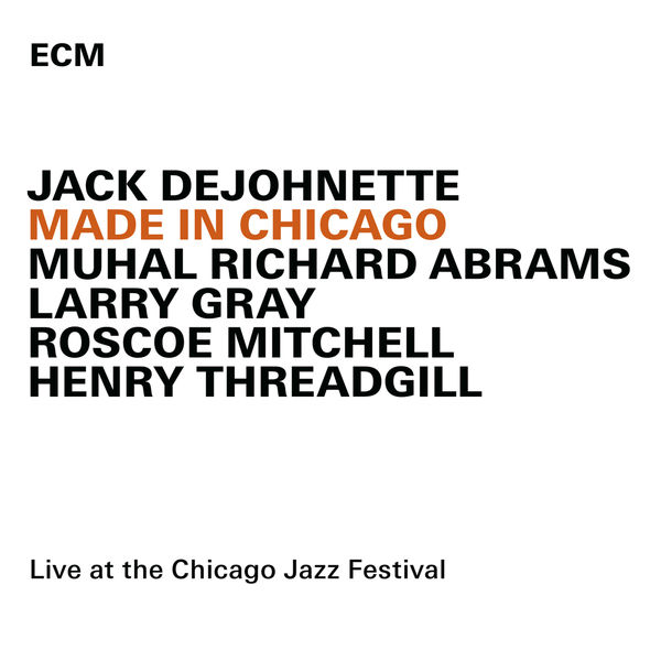 Jack DeJohnette - Made In Chicago - Live At The Chicago Jazz Festival