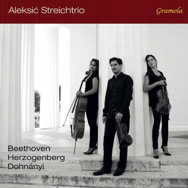 Aleksić String Trio Beethoven, Herzogenberg & Dohnányi: String Trios