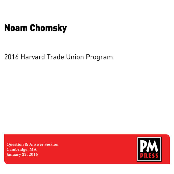 2016 harvard trade union program noam chomsky download for House trade in program