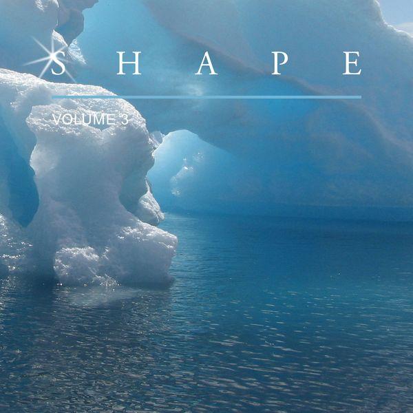Various Artists - Shape, Vol. 3