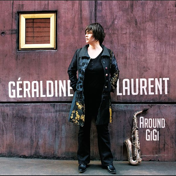 Géraldine Laurent - Around Gigi