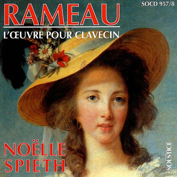 Noëlle Spieth|Jean-Philippe Rameau : L'Œuvre pour clavecin