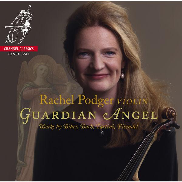 Rachel Podger - Guardian Angel (Bach, Matteis, Tartini, Pisendel, Biber)