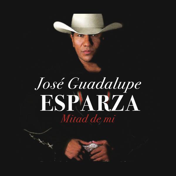 Jose Guadalupe Esparza - Mitad de Mí