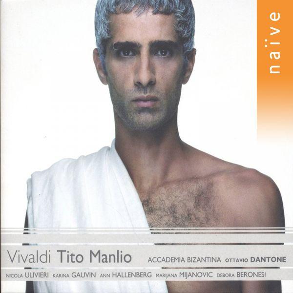 Ottavio Dantone - Antonio Vivaldi : Tito Manlio (Opere teatrale, vol. 6)