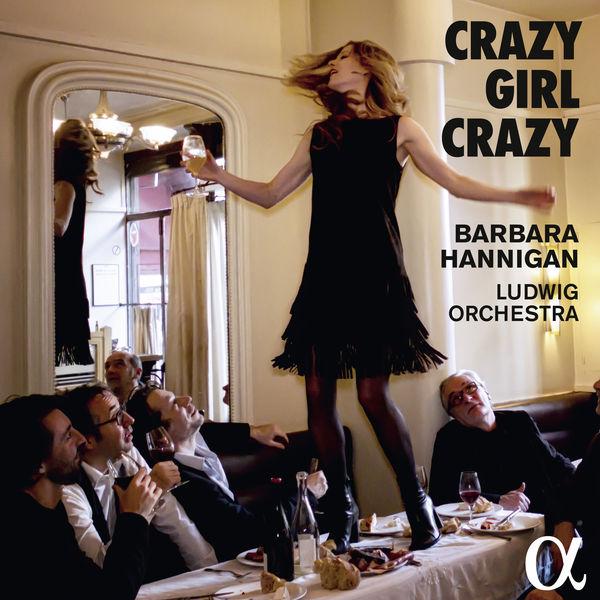 Barbara Hannigan - Crazy Girl Crazy