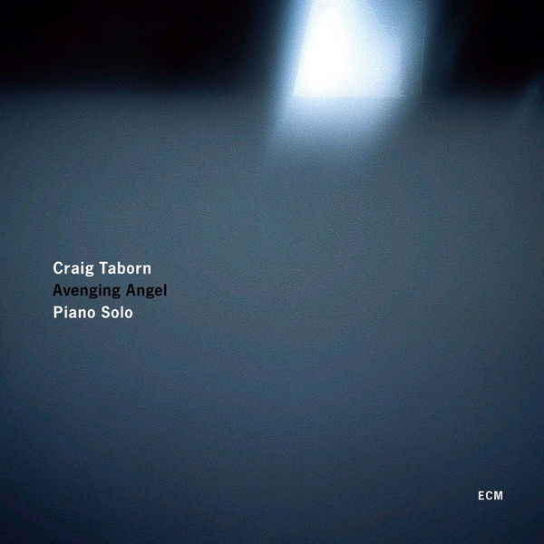 Craig Taborn - Avenging Angel - Piano Solo