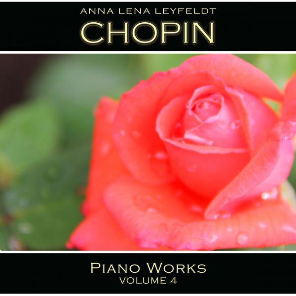 Anna Lena Leyfeldt - Chopin: Piano Works, Vol. 4