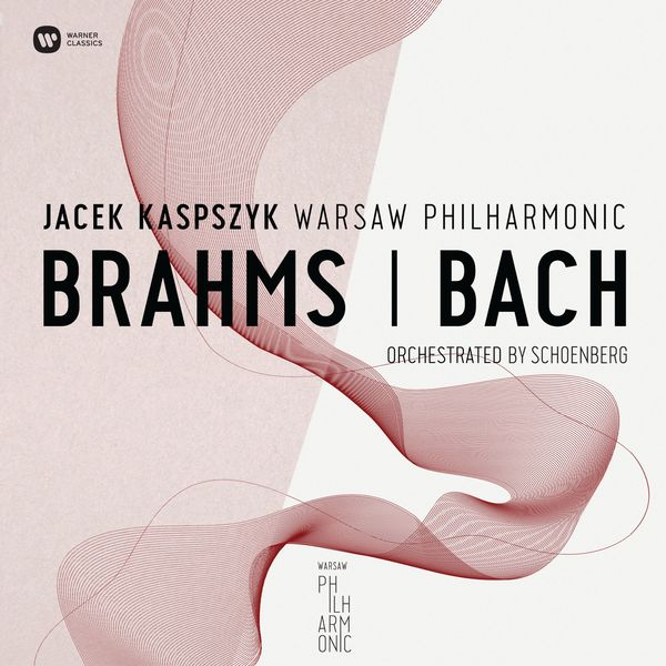 Warsaw Philharmonic - Warsaw Philharmonic:Brahms & Bach Orchestrated By Schonberg