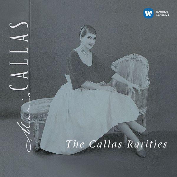 Maria Callas - The Callas Rarities - Callas Remastered
