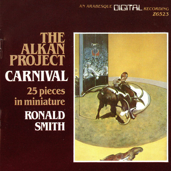 Ronald Smith - The Alkan Project: Carnival, 25 Pieces in Miniature