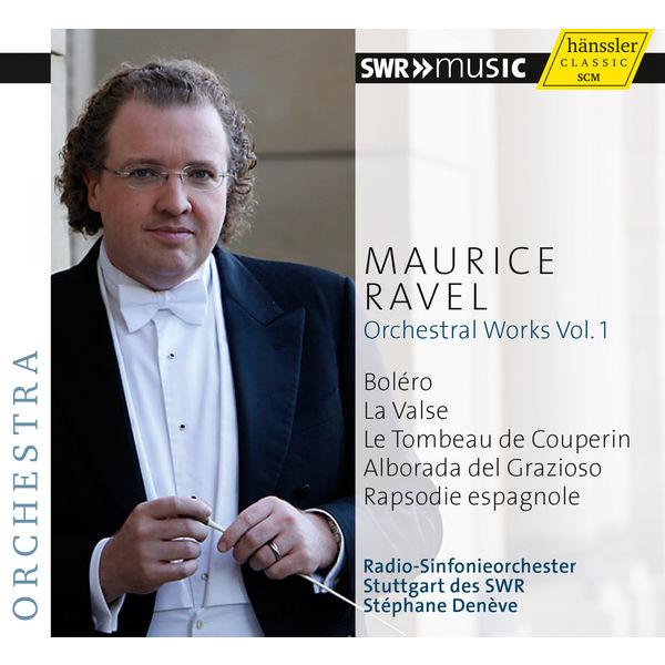 Radio-Sinfonieorchester Stuttgart des SWR - Ravel: Orchestral Works Vol. 1 (La Valse, le Tombeau de Couperin, Alborada del gracioso, Rapsodie espagnole et Boléro)