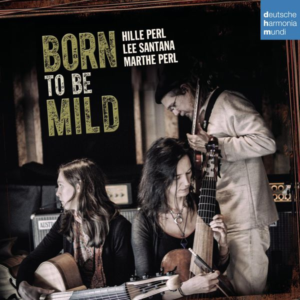 Hille Perl - Born to Be Mild