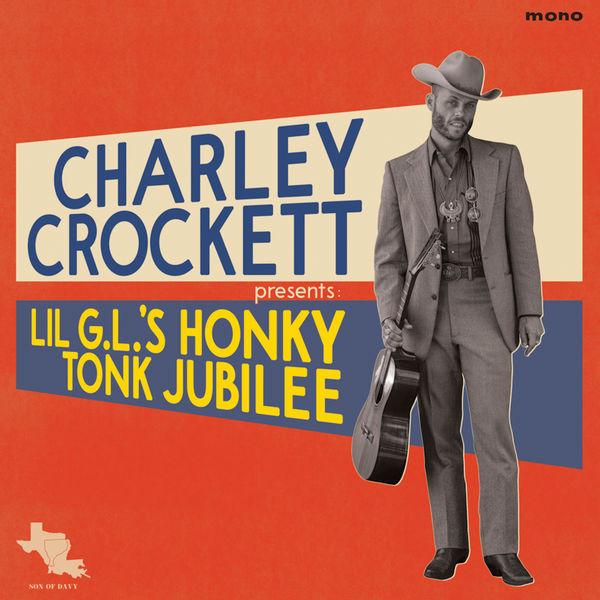 Charley Crockett - Lil G.L.'s Honky Tonk Jubilee