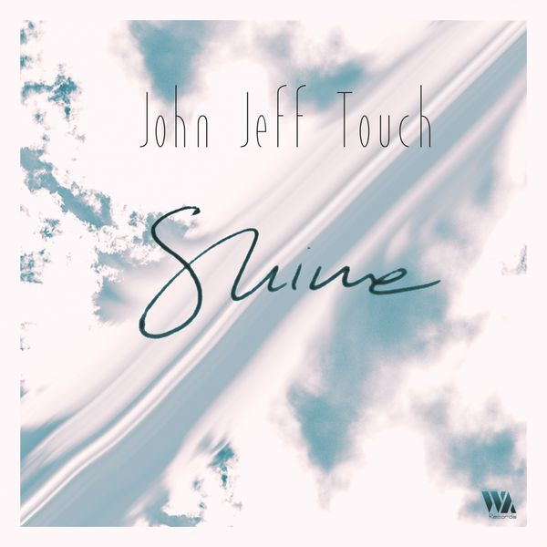 John Jeff Touch - Shine