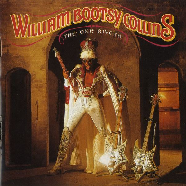 Bootsy Collins - The One Giveth, The Count Taketh Away