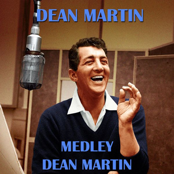 Dean Martin - Dean Martin Medley 1: Just Kiss Me / For You / Good Mornin' Life / I Can't Give You Anythoing but Love / Pretty Baby / Once in a While / You get Me Crying Again / Innamorata / Beau James / The Object of my Affection / The Man who Plays the Mandolino / It'