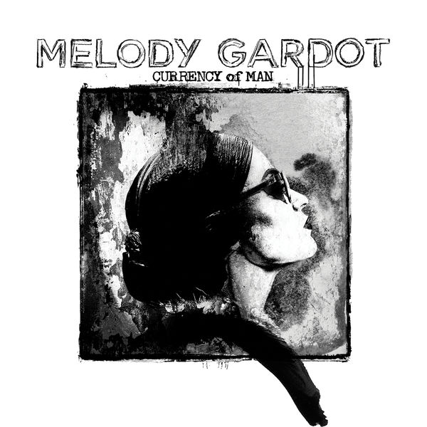 Melody Gardot|Currency Of Man (The Artist's Cut)