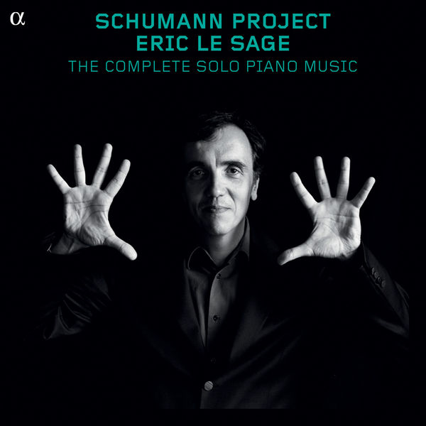 Eric Le Sage - Schumann Project: The Complete Solo Piano Music