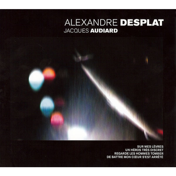 Alexandre Desplat - Bandes Originales des films de Jacques Audiard