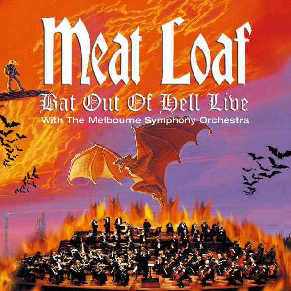 Meat Loaf - Bat Out Of Hell Live With The Melbourne Symphony Orchestra