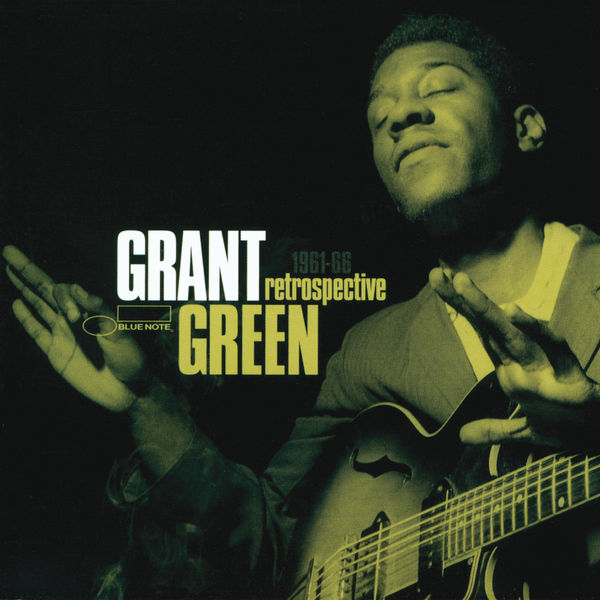 Grant Green - Retrospective