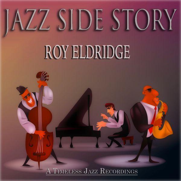 Roy Eldridge - Jazz Side Story (A Timeless Jazz Recordings)