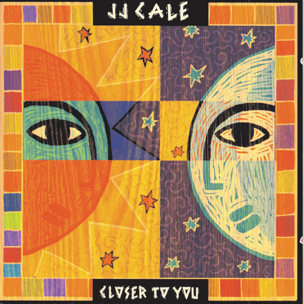JJ Cale - Closer To You