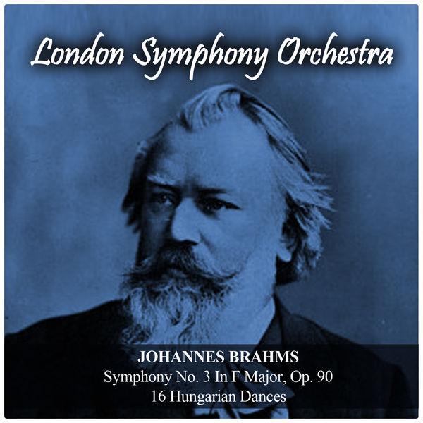 Johannes Brahms - Johannes Brahms: Symphony No. 3 In F Major, Op. 90 / 16 Hungarian Dances