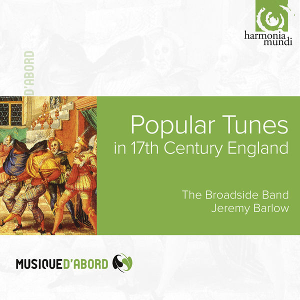 The Broadside Band - John Playford: Popular Tunes in 17th Century England