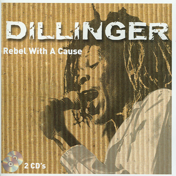 Dillinger - Rebel With A Cause -, Vol. 2 Of 2