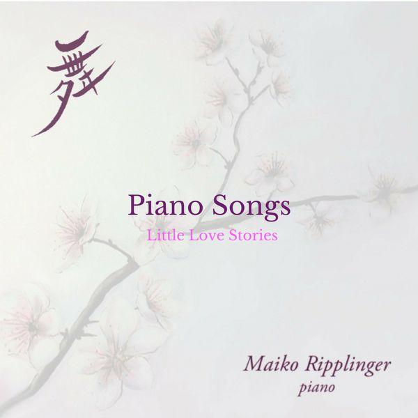 Maiko Ripplinger - Piano Songs Little Love Stories