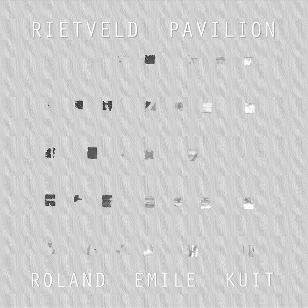 Roland Emile Kuit - Rietveld Pavilion