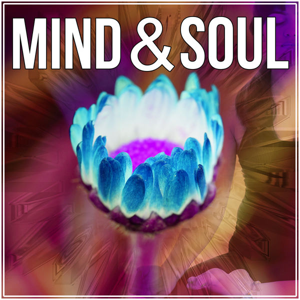 Mind & Soul - Yoga Exercises, Relaxing Songs for Mindfulness