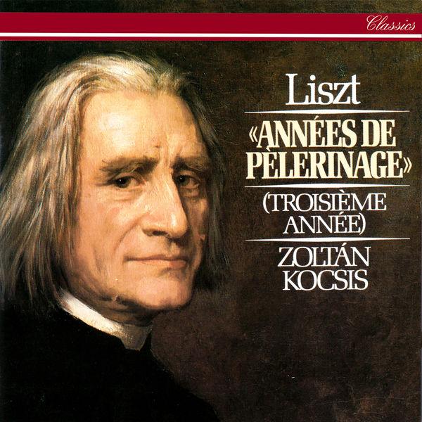 Zoltán Kocsis|Liszt: Années de pèlerinage: Troisième année