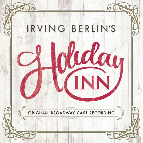 Irving Berlin - Irving Berlin's Holiday Inn (Original Broadway Cast Recording)
