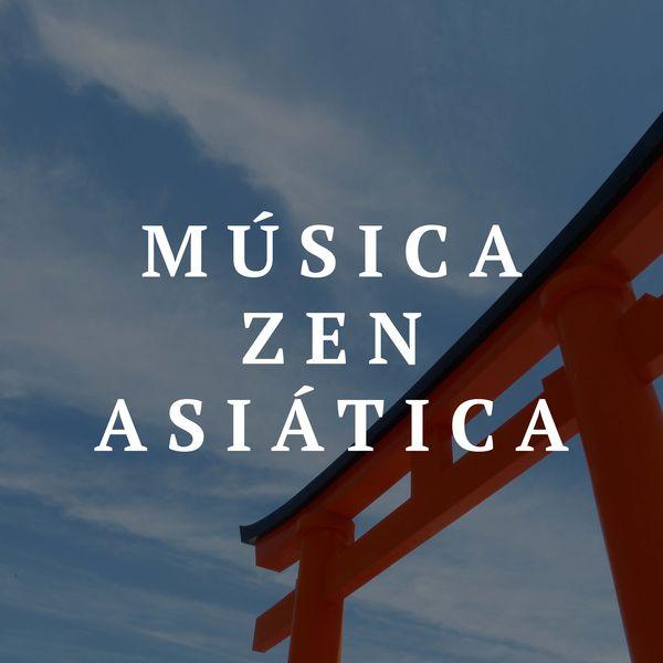 Musica Zen Asiatica | Asian Zen Meditation & Exam Study