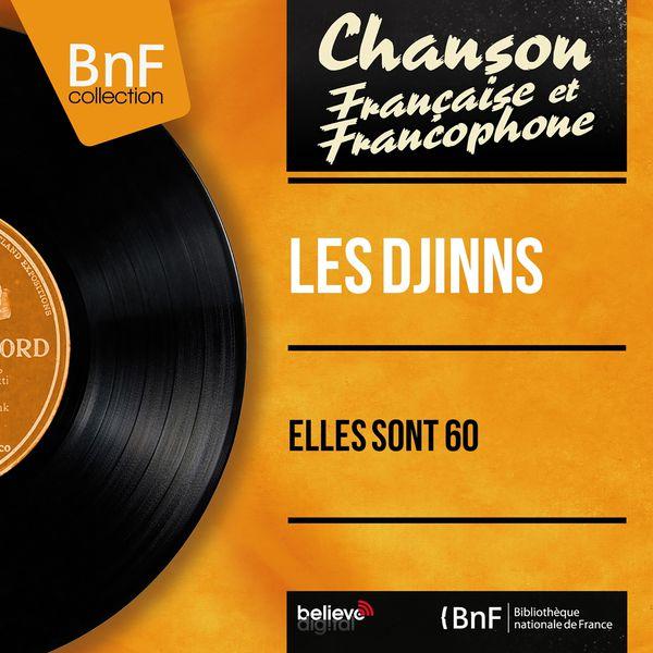 Les Djinns - Elles sont 60 (Stereo Version)