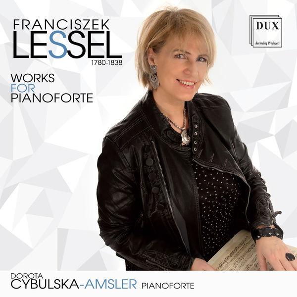 Dorota Cybulska-Amsler - Lessel: Works for Pianoforte
