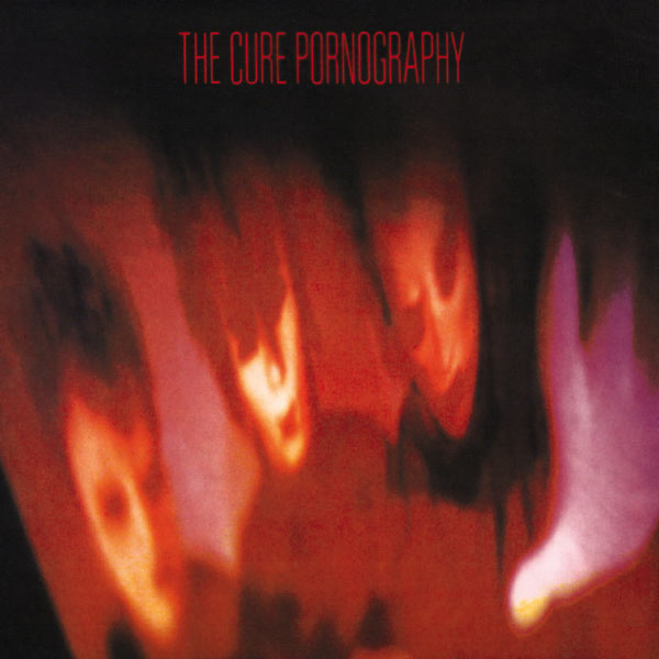 The Cure|Pornography