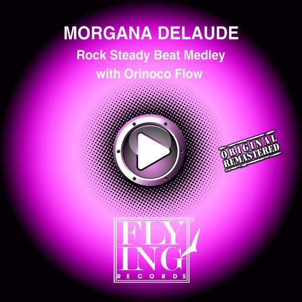 Morgana Delaude - Rock Steady Beat Medley with Orinoco Flow