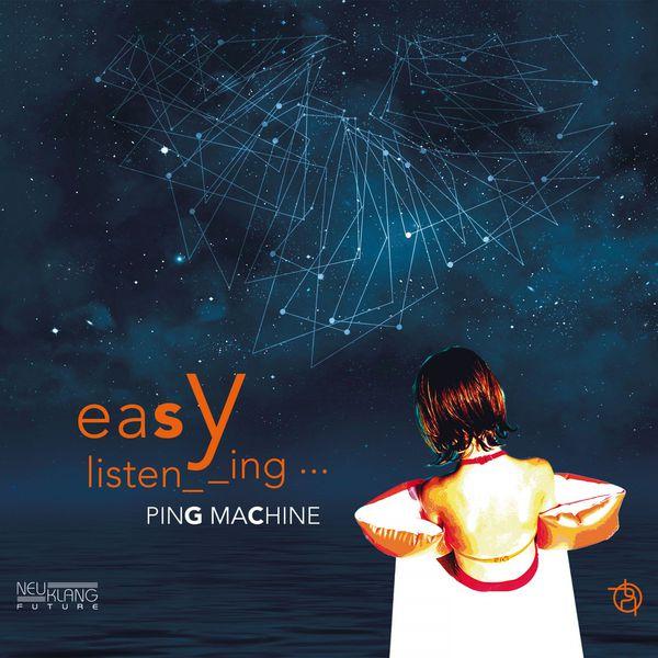 Ping Machine - Easy Listening