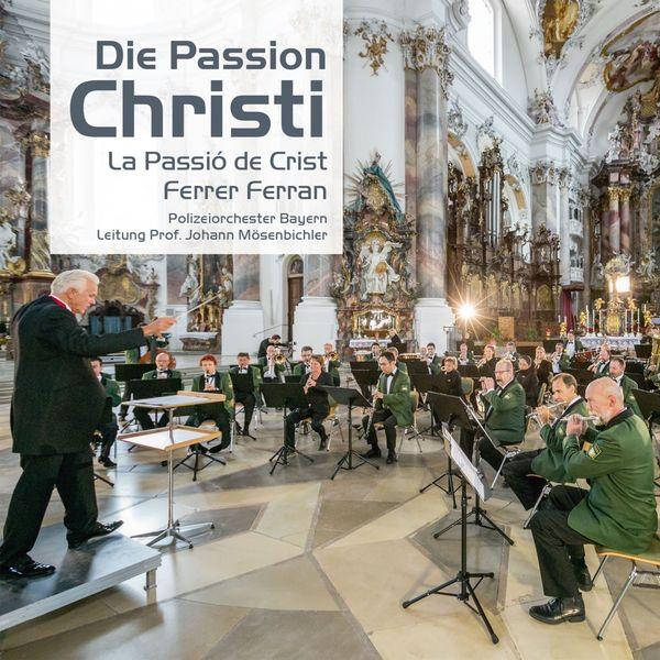 Polizeiorchester Bayern - Die Passion Christi