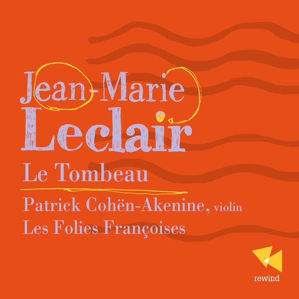 Patrick Cöhen-Akenine - Jean-Marie Leclair : Le tombeau