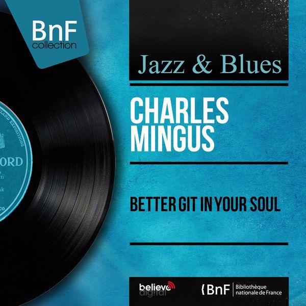 Charles Mingus - Better Git in Your Soul (Mono Version)