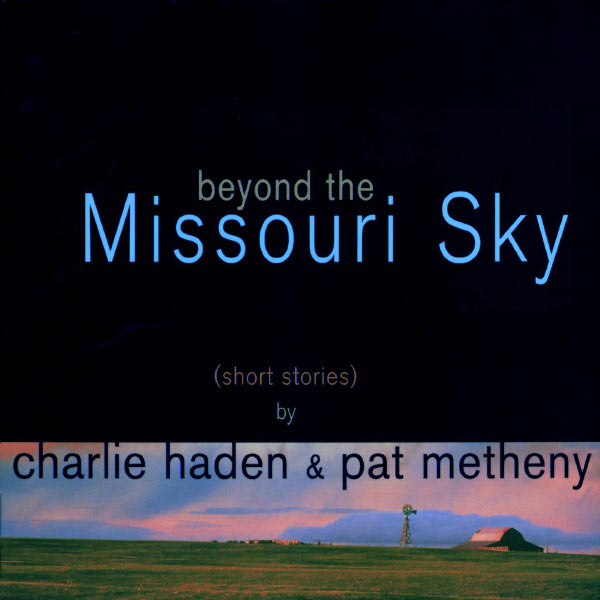 Charlie Haden - Beyond The Missoury Sky