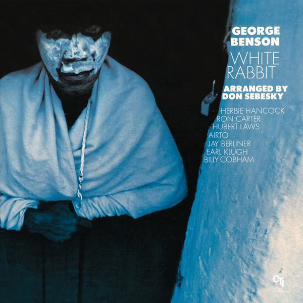 George Benson - White Rabbit (CTI Records 40th Anniversary Edition)